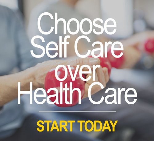 Choose Self Care Over Health Care